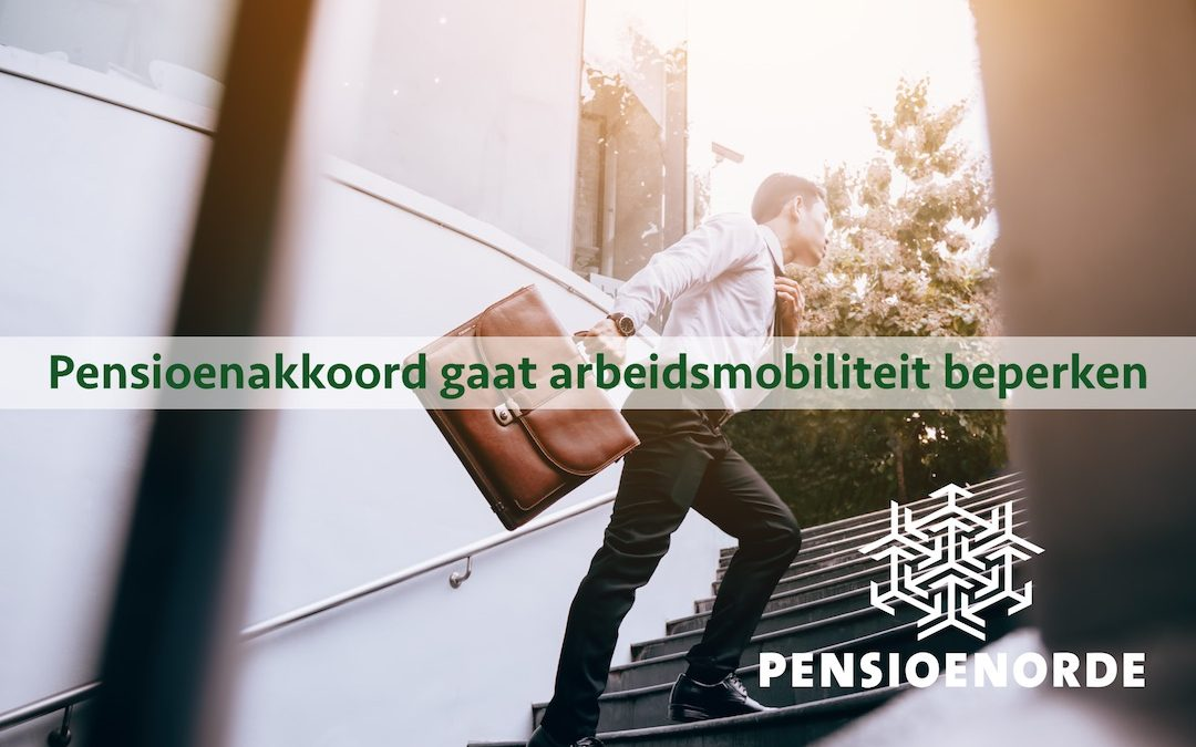Pensioenakkoord gaat arbeidsmobiliteit beperken